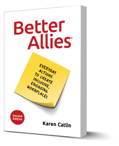 """Photo of the book """"Better Allies"""" with a white background, red letters for Better Allies, and a yellow post-it note reading Everyday Actions to Create Inclusive, Engaging Workplaces."""